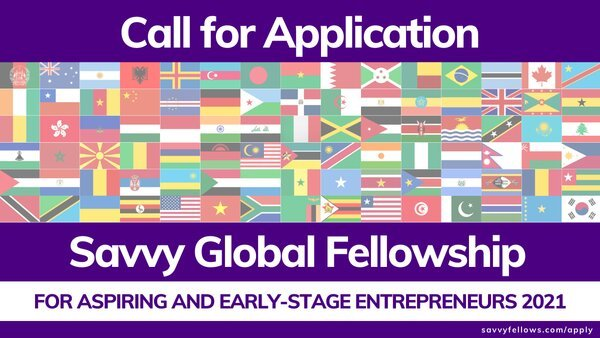 2021 Savvy Global Fellowship for Aspiring and Early-Stage Entrepreneurs (Fully Funded Virtual Program)