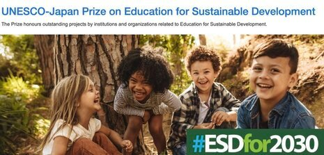 UNESCO-Japan Prize 2021 for outstanding projects in Education for Sustainable Development (US$ 50,000 prize)