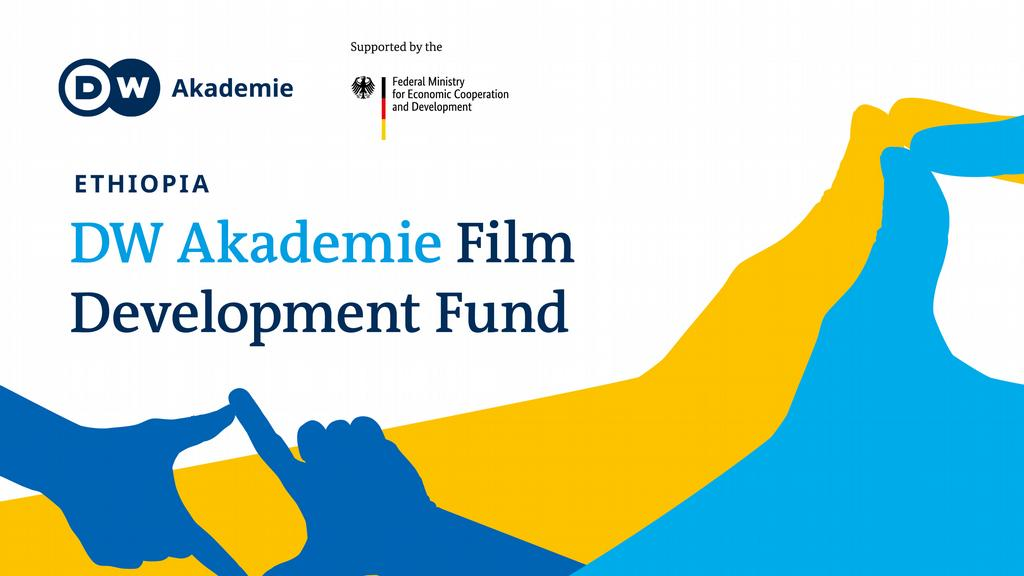 DW Akademie Film Development Fund 2021 for Ethiopian Filmmakers