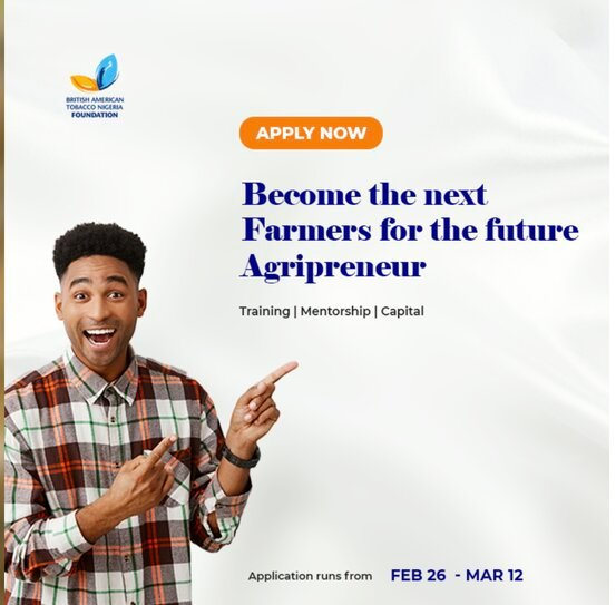 British American Tobacco Nigeria Foundation (BATNF) Farmers for the Future (F4F) Grant 2021 for Nigerian Agripreneurs (Youth Corp Members)