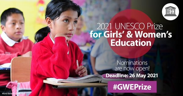 2021 UNESCO Prize for Girls' and Women's Education (USD $50,000 Prize) #GWEPrize