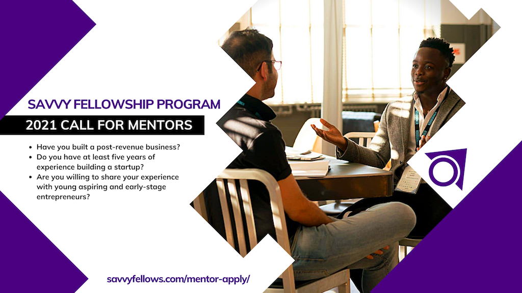 Call for Mentors: Savvy Fellowship Program for Aspiring and Early-Stage Entrepreneurs