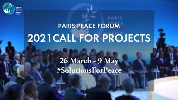 Call for Projects: 2021 Paris Peace Forum.