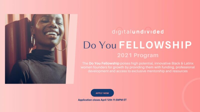 Do You Fellowship 2021 for Black and Latinx Women Founders ($5,000 cash investment)