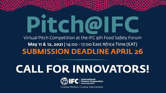 "International Finance Corporation (IFC) ""Pitch@IFC"" Food Safety Challenge 2021"