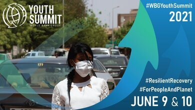 Register to Attend: The World Bank Youth Summit 2021: Resilient Recovery for People and Planet.