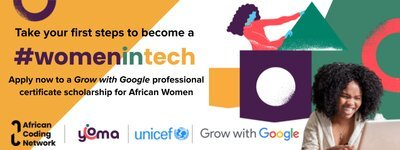 Grow with Google Professional Certificate Scholarships 2021 for African Women in Tech.