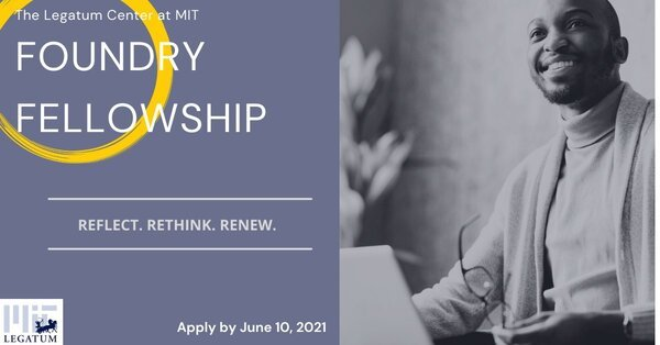 The Legatum Center at MIT Foundry Fellowship 2021 for young African Entrepreneurs.