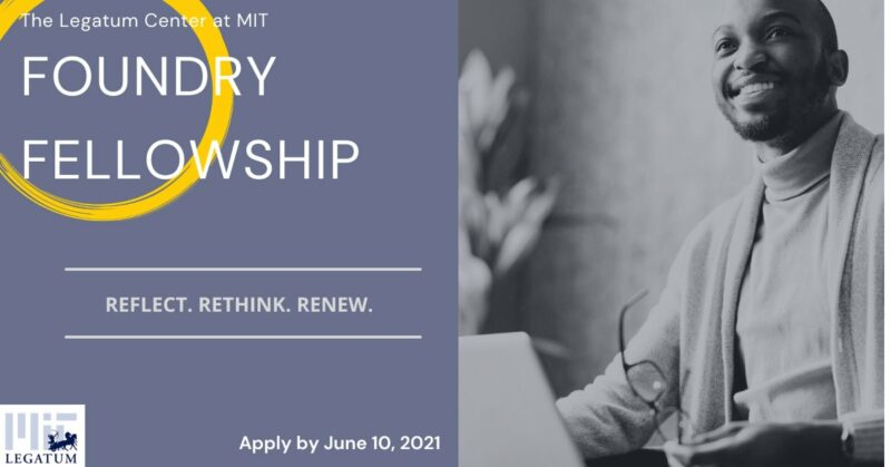 Legatum Center at MIT Foundry Fellowship 2021 for Africa-based Founders (Fully-funded)