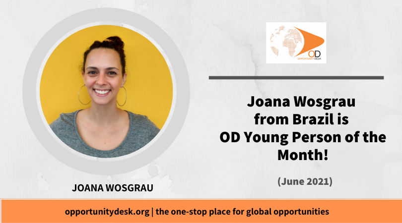 Joana Wosgrau from Brazil is OD Young Person of the Month for June 2020!