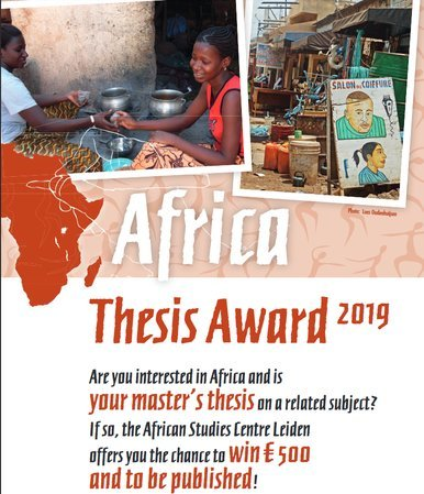 African Studies Centre Leiden Africa Thesis Award 2021 for Afro-Centric Masters Thesis( € 500 Prize)