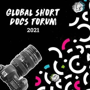 One World Media Global Short Docs Forum 2021 for short Documentary Filmmakers.