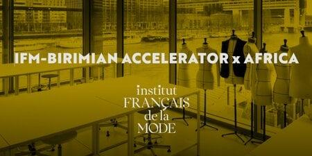 IFM-Birimian Accelerator x Africa for emerging African designers.