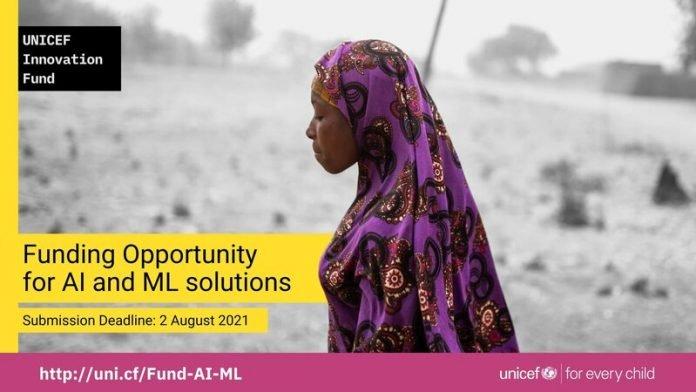 UNICEF Innovation Fund 2021 for AI & ML Startups ($100K equity-free investment)