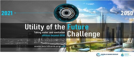 World Bank Utility of the Future Challenge: Delivering water and sanitation services in 2050.