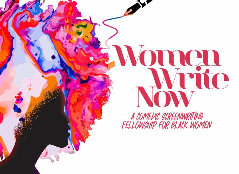 Women Write Now Comedic Screenwriting Fellowship 2021 for Black Women