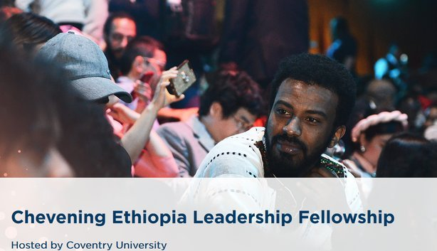 The Chevening Ethiopia Leadership Fellowship 2022/2023 for mid-career Ethiopian public servants & government officials (Fully Funded to the United Kingdom)