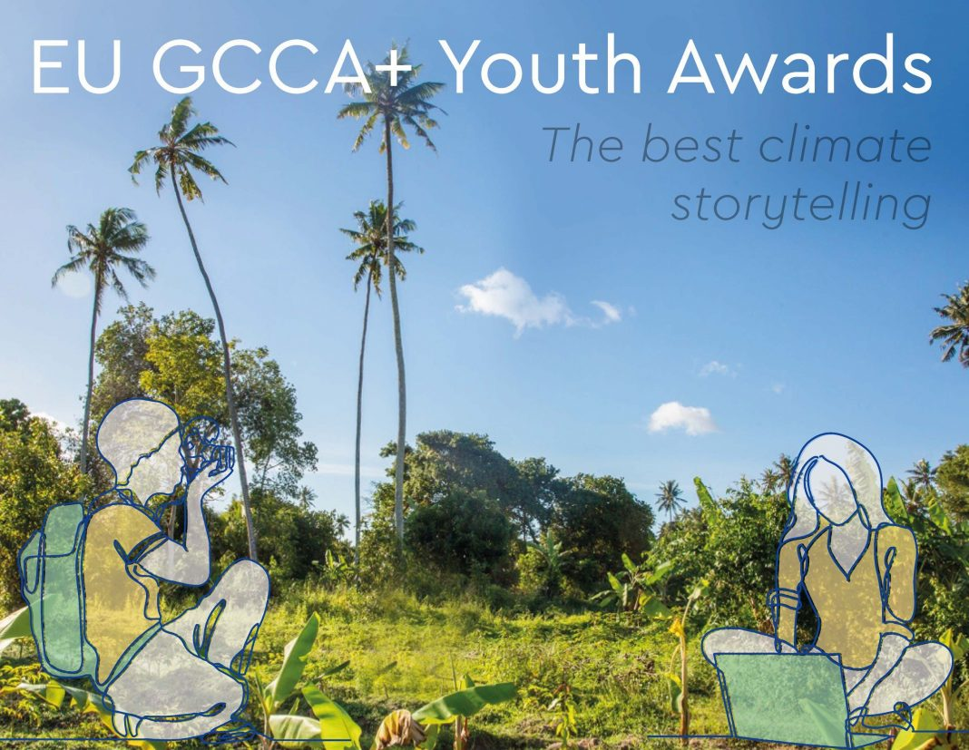 European Union Global Climate Change Alliance Plus (EU GCCA+) Youth Awards 2021 for the Best Climate Storytelling