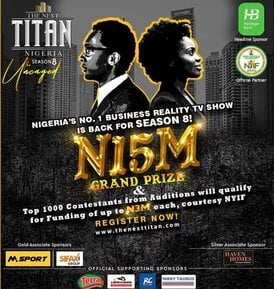 The Next Titan Season 8 (Nigerian Entrepreneurial Reality TV Show)-Win N15 million and Business Support.