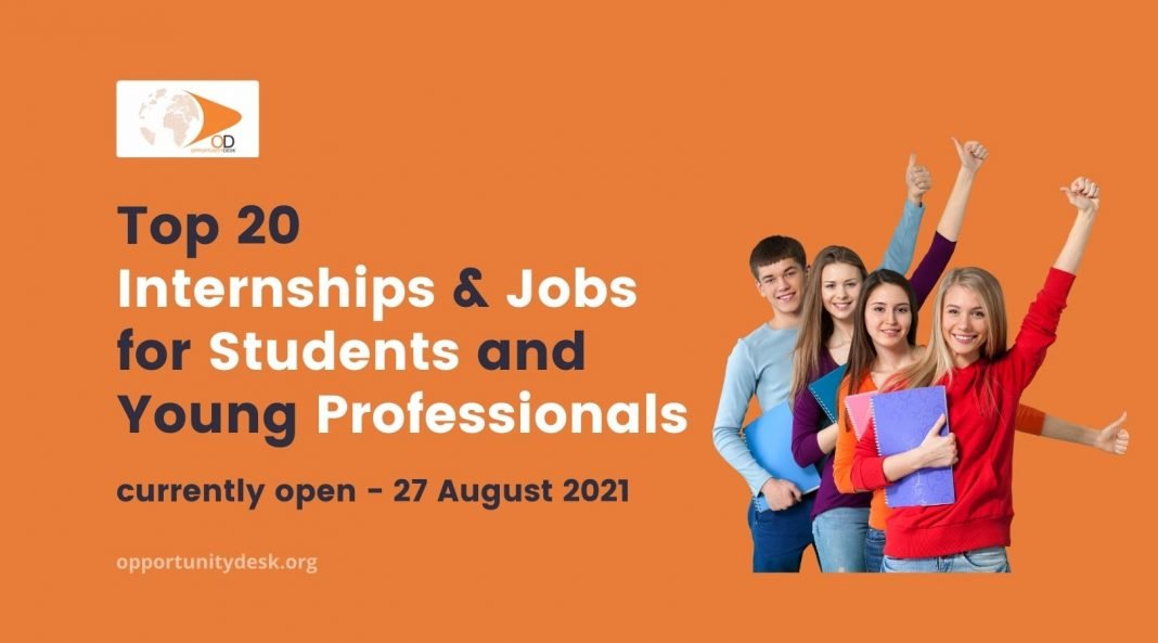 20 Internships and Jobs for Students and Young Professionals currently open – August 27, 2021