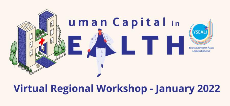 YSEALI Regional Workshop 2022: Enhancing ASEAN Human Capital in Health