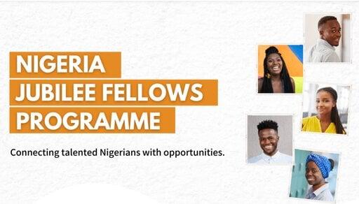 Nigeria Jubilee Fellows Programme (NJFP) for young Nigerian graduates.