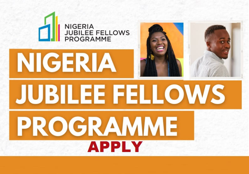Nigeria Jubilee Fellows Program 2021 for Young Graduates (Stipend available)