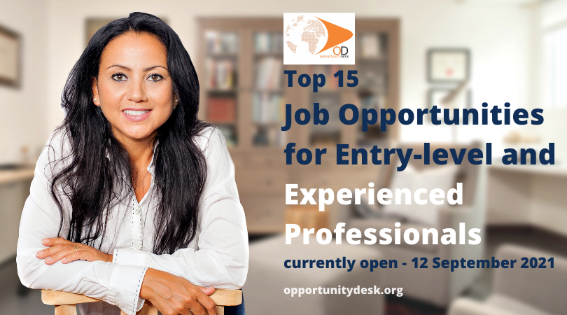 15 Job Opportunities for Entry-level and Experienced Professionals currently open – September 12, 2021