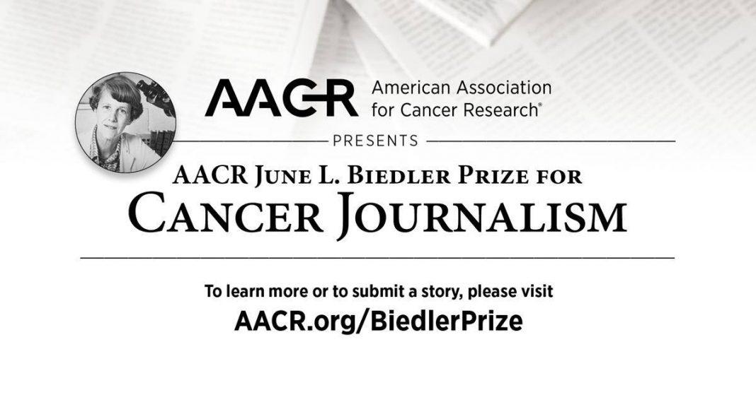 AACR June L. Biedler Prize for Cancer Journalism 2021 ($5,000 award)