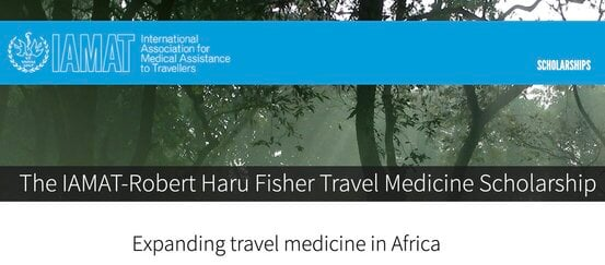 The IAMAT-Robert Haru Fisher Travel Medicine Scholarships 2022 for doctors/nurses in Africa (Fully Funded study in South Africa)