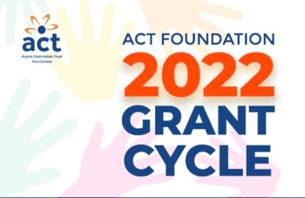 ACT Foundation Grant Cycle 2022 for Non-profit Organizations and Social Enterprises in Africa.